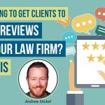 Here's a Quick Tip to Get More Reviews for Your Law Firm's Website
